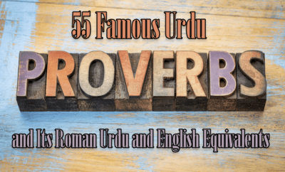 Urdu Proverbs and Its Roman Urdu and English Equivalents