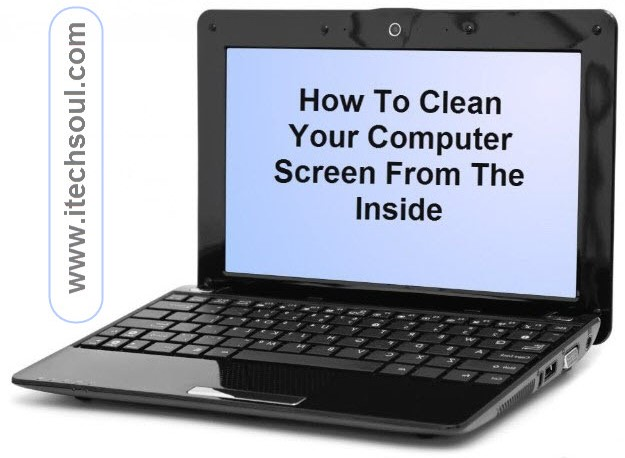 How To Clean Your Computer Screen From The Inside