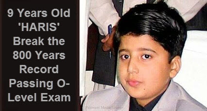 9 Years Old 'HARIS' Break the 800 Years Record Passing O-Level Exam