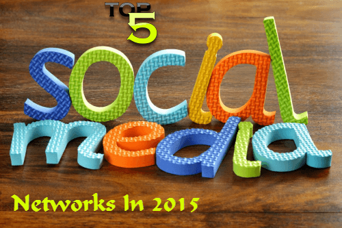 top 5 social media networks in 2015