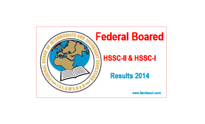 Federal Board (FBISE ) HSSC-II And HSSC-I Result Will Be Announced On August 2014
