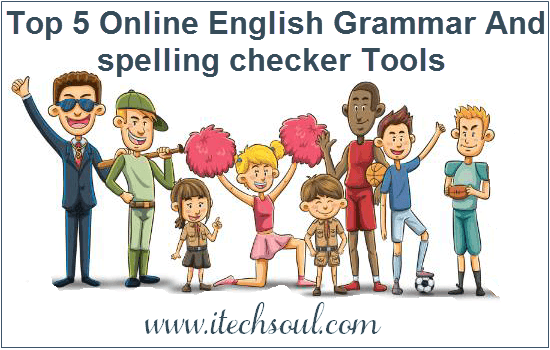 Top 5 Online English Grammar And spelling checker Tools
