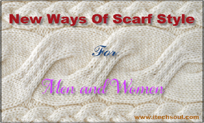 Scarf-Styles for men and women