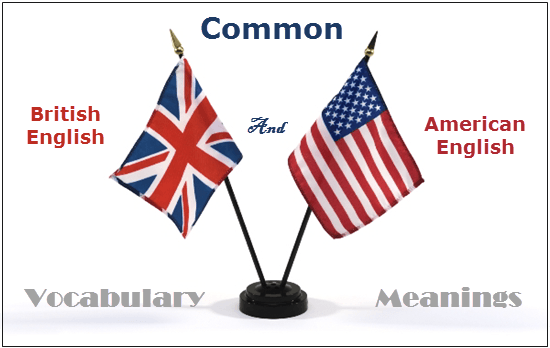 The Common British And American English Vocabulary Meanings