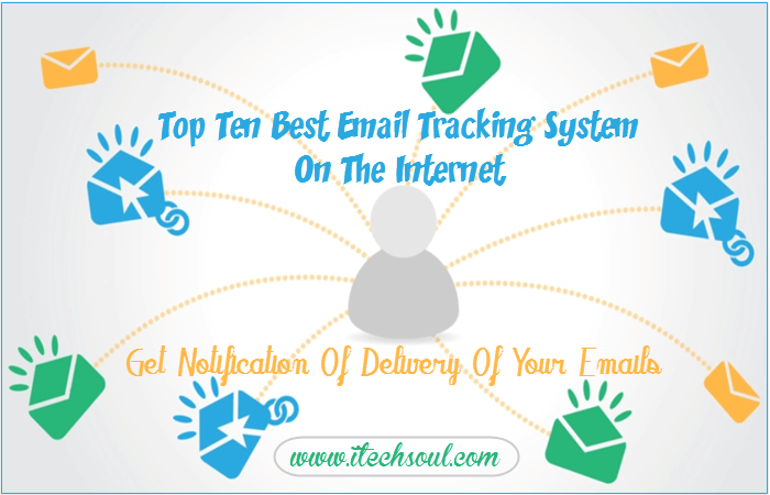 Top Ten Best Email Tracking System On The Internet, Get Notification Of Delivery Of Your Emails