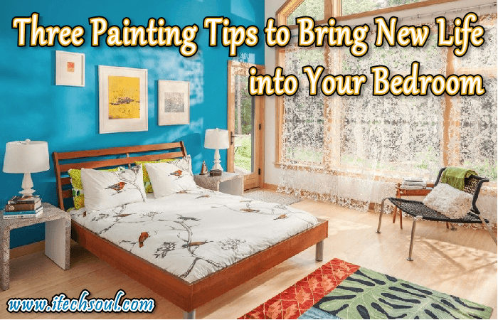 Three Painting Tips to Bring New Life into Your Bedroom ...
