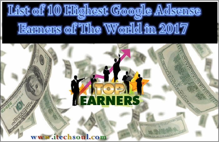 List Of Top 10 Highest Google Adsense Earners Of The World In 2017