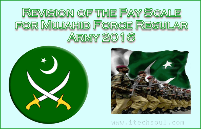 Revision of the Pay Scale for Mujahid Force Regular Army 2016