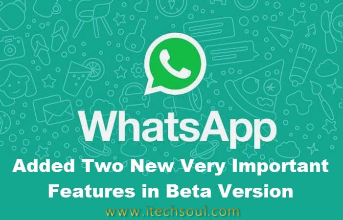 WhatsApp  Two New Features in Beta Version