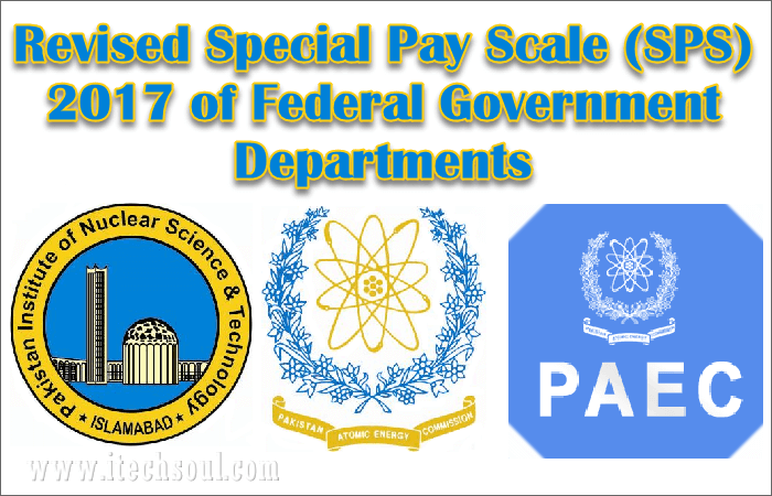 Revised Special Pay Scale (SPS) 2017 of Federal Government Departments