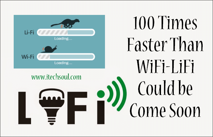 100 Times Faster Than WiFi – LiFi Could be Come Soon