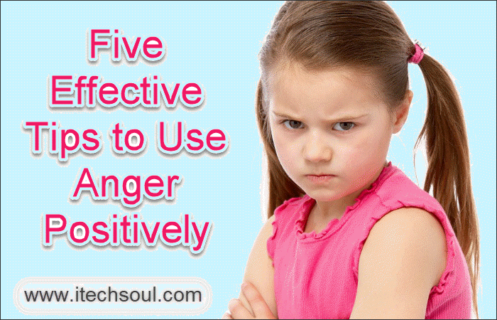Use Anger positively