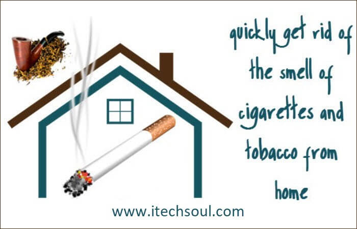 Get Rid Of  The Smell Of Cigarettes And Tobacco