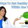 Get Healthy Only Within One Week