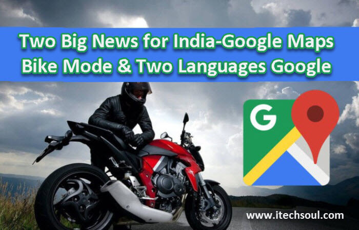 Two Big News for India-Google Maps Bike Mode & Two Languages Google Assistant