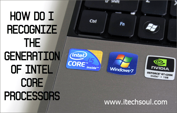 Recognize the Generation of Intel Core Processors