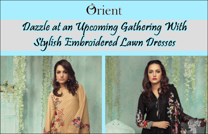 Dazzle at an Upcoming Gathering With Stylish Embroidered Lawn Dresses