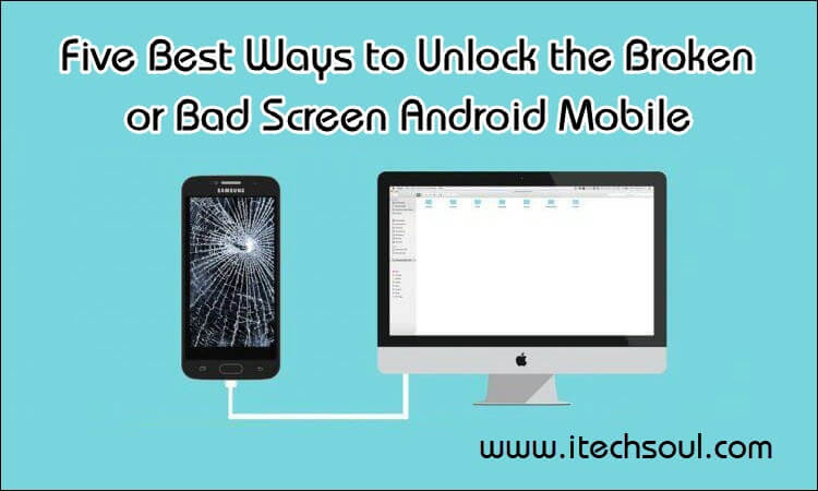 1- Unlock the Broken Screen Android Mobile