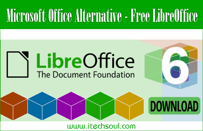 Microsoft Office Alternative - Free LibreOffice • Itechsoul