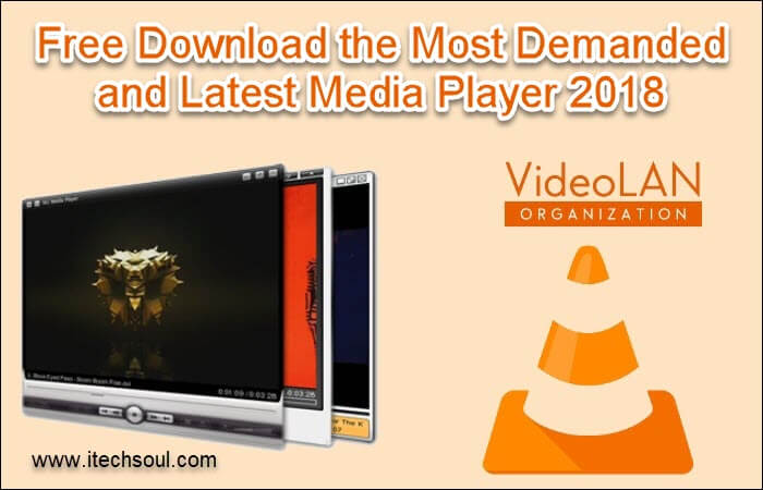 Free Download the Most Demanded and Latest Media Player 2018