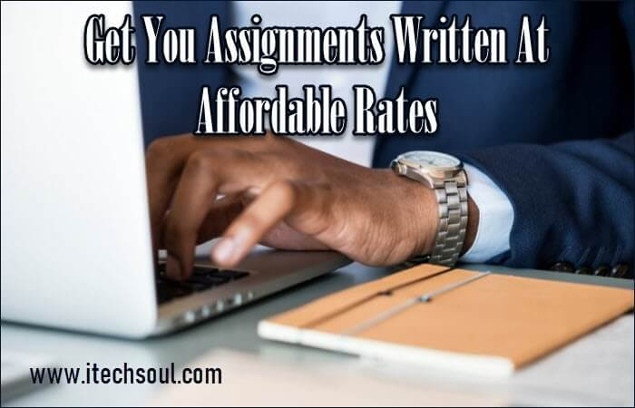 Get You Assignments Written At Affordable Rates