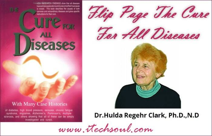 Flip Page-The Cure For All Diseases by Dr. Hulda Regehr Clark