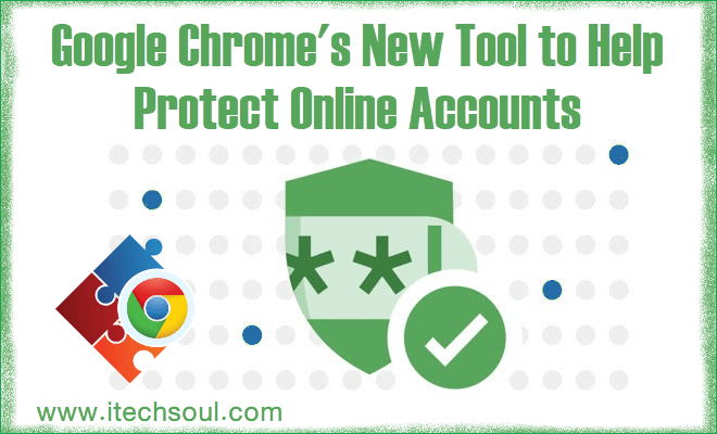 Chrome extension to Protect Online Accounts