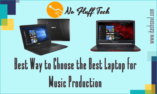 Best Way to Choose the Best Laptop for Music Production