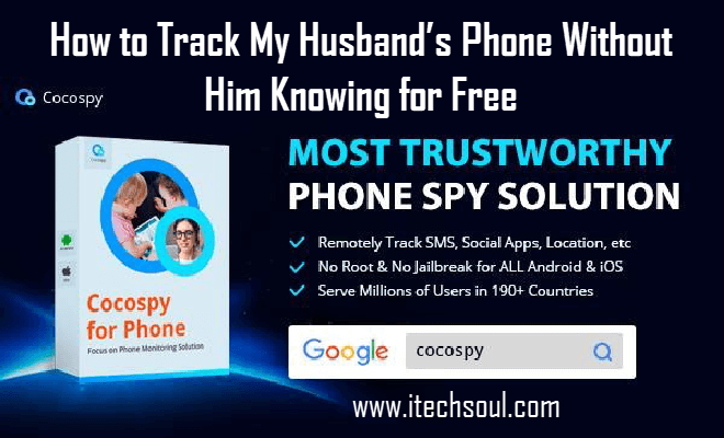 How to Track My Husband's Phone Without Him Knowing for Free