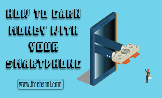 How to Earn Money with Your Smartphone