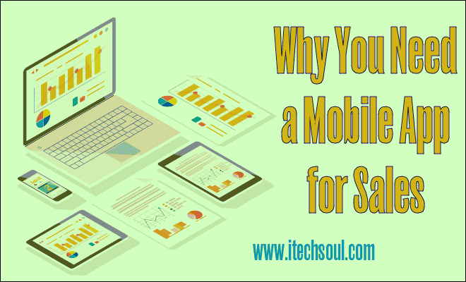 Why You Need a Mobile App for Sales