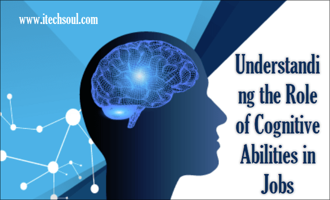 Role of Cognitive Abilities in Jobs