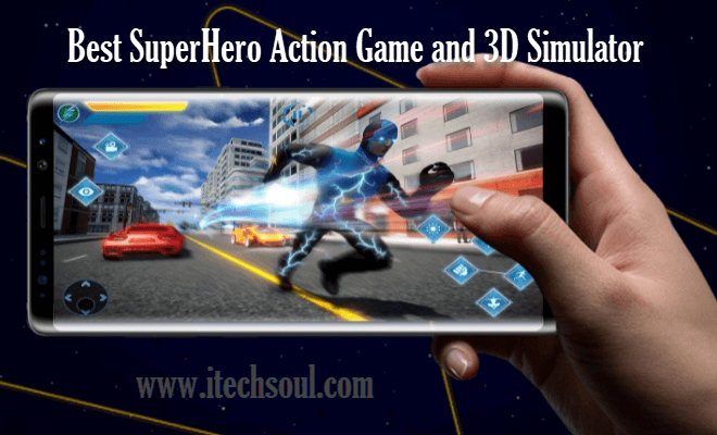 Best SuperHero Action Game and 3D Simulator
