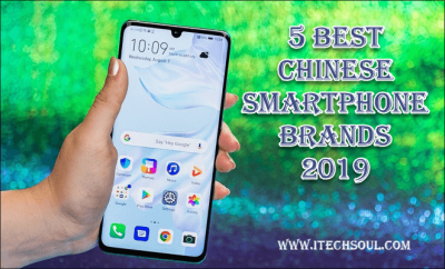 5 Best Chinese Smartphone Brands 2019