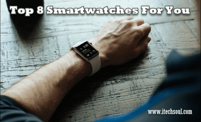 Top 8 Smartwatches For You