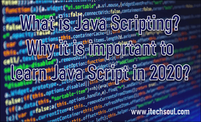 What is Java Scripting? Why it is important to learn Java Script in 2020?