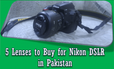 5 Lenses to Buy for Nikon DSLR in Pakistan