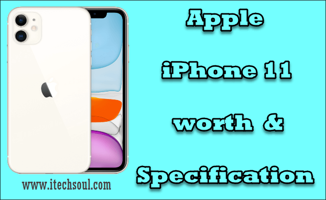Apple iPhone 11 worth & Specification