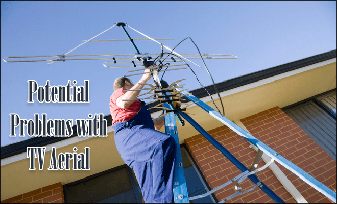 Potential Problems with TV Aerial