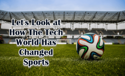 Tech World Has Changed Sports