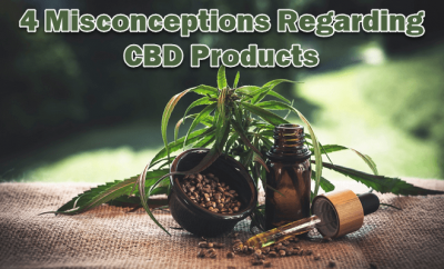 4 Misconceptions Regarding CBD Products