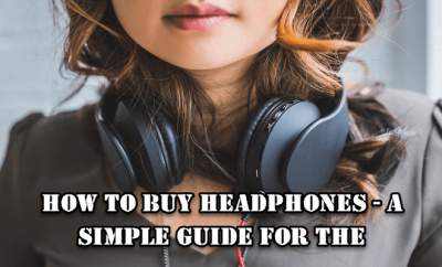 How to Buy Headphones