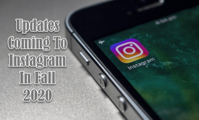 Updates Coming To Instagram In Fall 2020