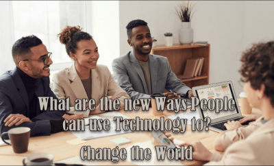 new Ways People can use Technology