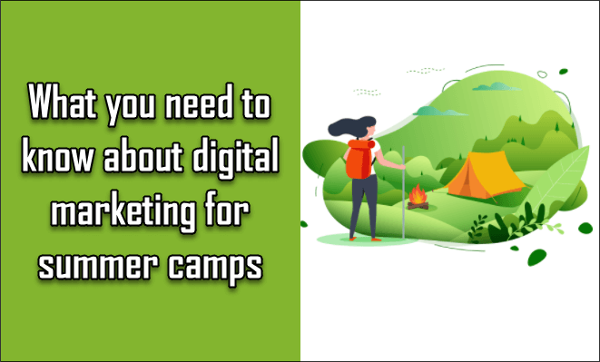 What you need to know about digital marketing for summer camps