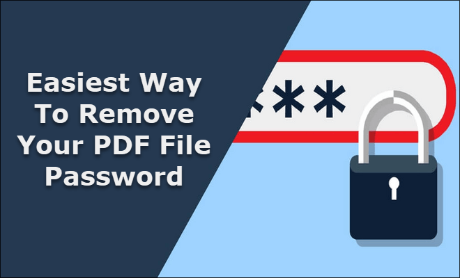 Easiest Way To Remove Your PDF File Password