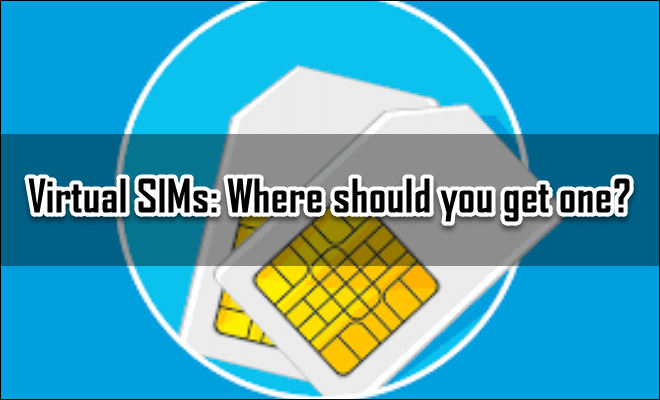 Virtual SIMs: Where should you get one?