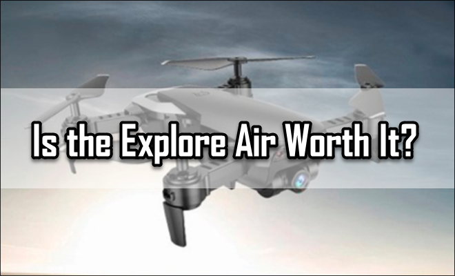 Is the Explore Air Worth It?