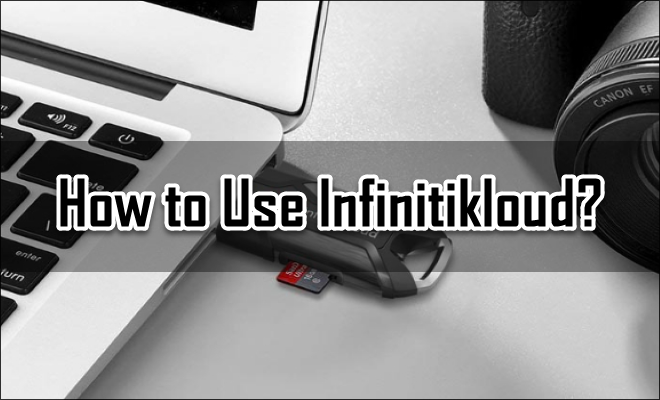 How to Use Infinitikloud?