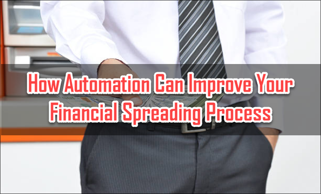 How Automation Can Improve Your Financial Spreading Process